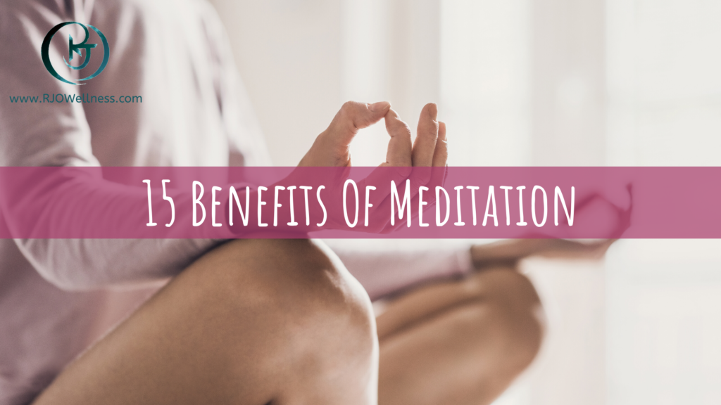 15 Benefits of Meditation