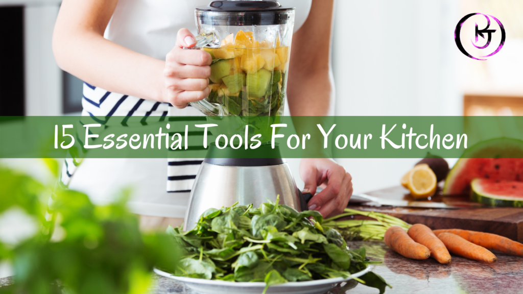 15 Essential Tools For Your Kitchen