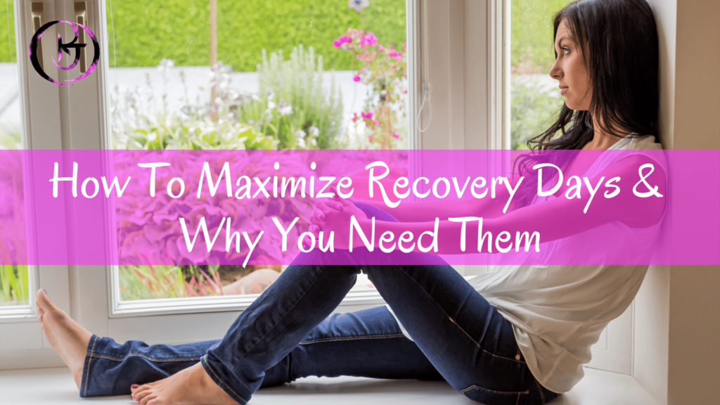 How To Maximize Recovery Days & Why You Need Them